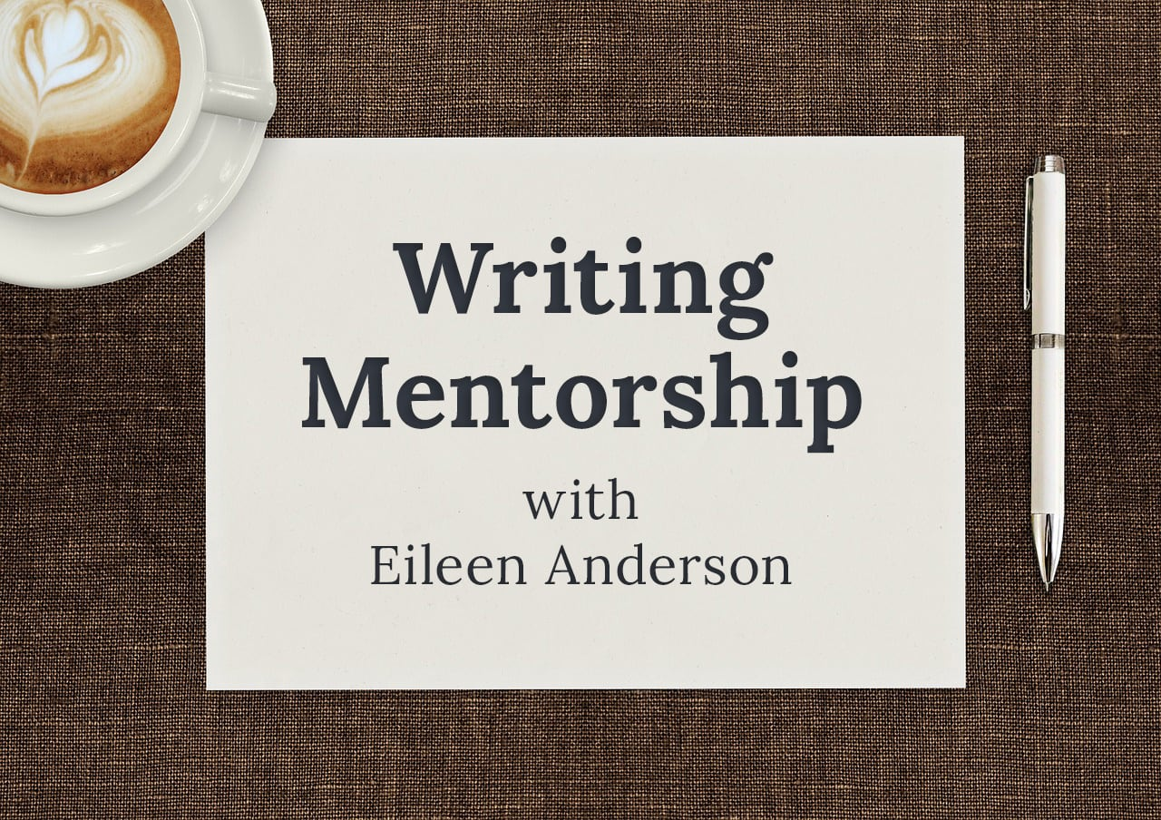 Writing Mentorship with Eileen Anderson
